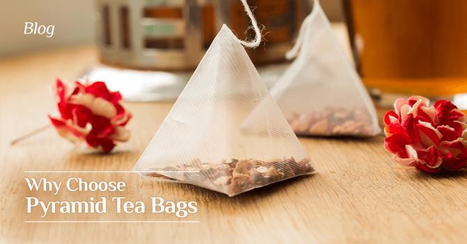 Why Choose Pyramid Tea Bags?